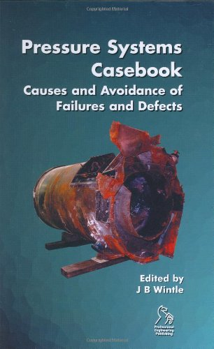 Pressure Systems Casebook: Causes and Avoidance of Failures and Defects by Brand: Professional Engineering Publishing
