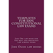 Templates For 100% Constitutional Law Exams: e law book