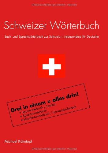 Schweizer Wörterbuch. Sach- und Sprachwörterbuch zur Schweiz - insbesondere für Deutsche.