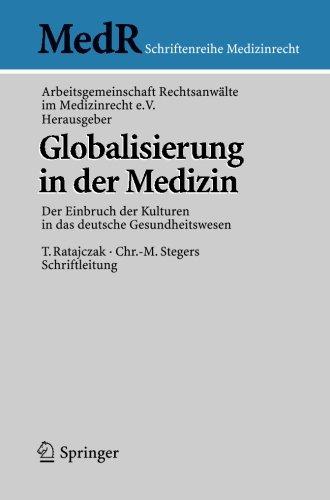 Globalisierung in der Medizin: Der Einbruch der Kulturen in das deutsche Gesundheitswesen (MedR Schriftenreihe Medizinrecht) (German Edition) by Brand: Springer