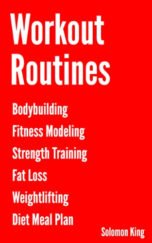 Workout Routines Bodybuilding Fitness Modeling Strength Training Fat Loss And Weightlifting Training Programs Plus Diet Meal Plan