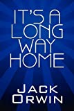 It's a Long Way Home, Jack Orwin, 1448979250