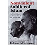 img - for [(Nonviolent Soldier of Islam: Badshah Khan - A Man to Match His Mountains )] [Author: Eknath Easearan] [Nov-1999] book / textbook / text book