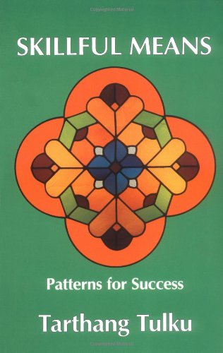 Skillful Means: Patterns for Success (Nyingma Psychology Series)