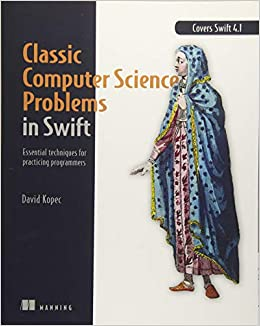 Classic Computer Science Problems In Swift por David Kopec