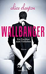 WALLBANGER - Ein Nachbar zum Verlieben (The Cocktail Series 1) (German Edition)