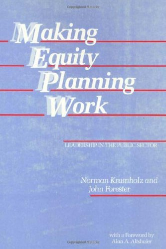 Download Making Equity Planning Work: Leadership in the Public Sector (Conflicts In Urban & Regional) Pdf