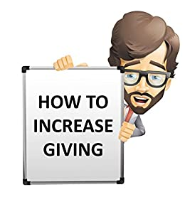 How To Increase Giving In Your Church: Innovative Ideas To Help Increase Giving In Your Church and Ministry by [Mitchell, Justin]