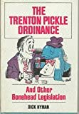 The Trenton Pickle Ordinance and Other Bonehead Legislation, Dick Hyman, 0828905371