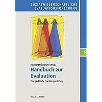 Handbuch zur Evaluation: Eine praktische Handlungsanleitung (Sozialwissenschaftliche Evaluationsforschung)