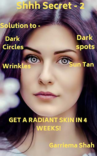 ON TO DARK SPOT, DARK CIRCLES, WRINKLES, SUN TAN & GET A RADIANT SKIN IN 4 WEEKS! (Part-2) ()
