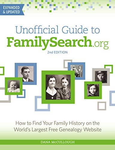 Book Cover: Unofficial Guide to FamilySearch.org: How to Find Your Family History on the World's Largest Free Genealogy Website