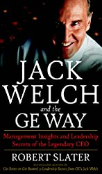 Jack Welch & The G.E. Way: Management Insights and Leadership Secrets of the Legendary CEO