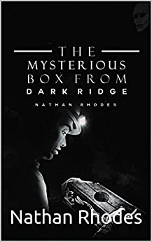The Mysterious Box from Dark Ridge by [Rhodes, Nathan]