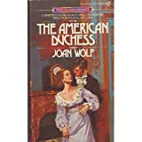 The American Duchess, Joan Wolf, 0451119185