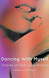 Dancing with Myself: Stories of Self-Love Erotica