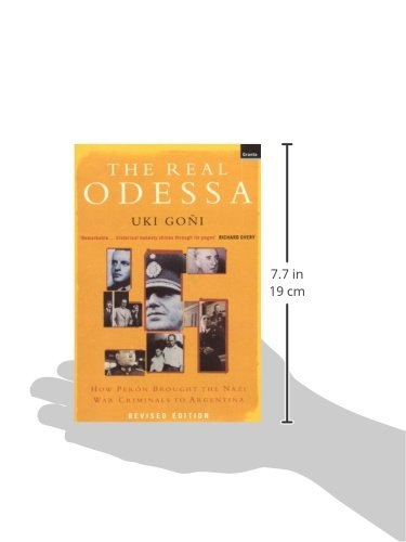 The Real Odessa: How Peron Brought the Nazi War Criminals to Argentina