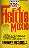 Front cover for the book Fletch's Moxie by Gregory Mcdonald