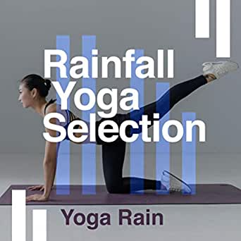 Amazon.com: Rainfall Yoga Selection: Yoga Rain: MP3 Downloads
