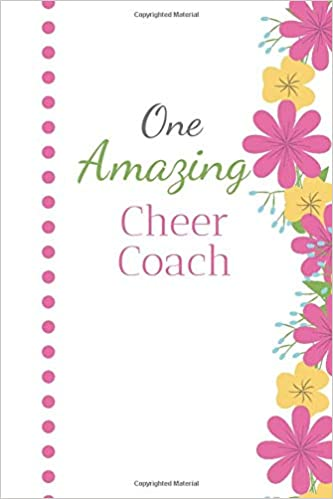 One Amazing Cheer Coach 6x9 Journal Cheerleading Blank Lined 100 Page Great For Lists Notes Jouranling Gift Ideas For Appreciation Christmas Or Year End Gifts Publications Squarearts 9781079118131 Amazon Com Books