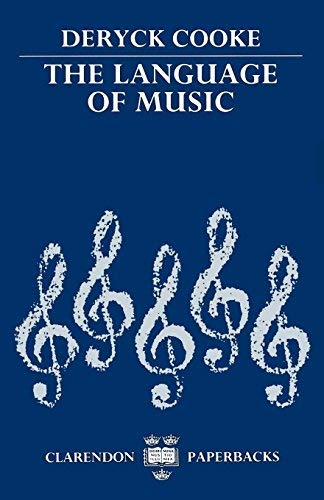The Language of Music (Clarendon Paperbacks) by Cooke Deryck (1990-03-08) - Cooke Deryck