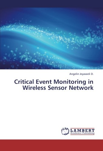 Read Online Critical Event Monitoring in Wireless Sensor Network ebook