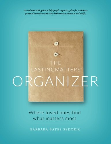 The LastingMatters Organizer: Where loved ones find what matters most