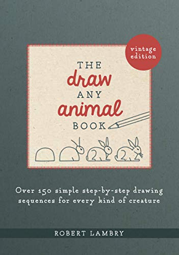 (The Draw Any Animal Book: Over 150 Simple Step-by-Step Drawing Sequences for Every Kind of Creature)