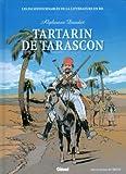 LES INCONTOURNABLES DE LA LITTERATURE EN BD TARTARIN DE TARASCON