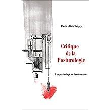 Critique de la Posturologie: Un essai de psychologie de la découverte (French Edition)