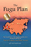 The Fugu Plan: The Untold Story Of The Japanese And The Jews During World War II