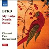 Classical Music : Byrd: My Ladye Nevells Booke