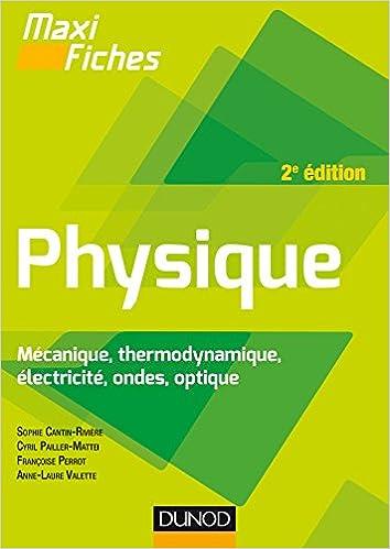 Maxi fiches de Physique - 2e éd - Mécanique, thermodynamique, électricité, ondes, optique sur Bookys