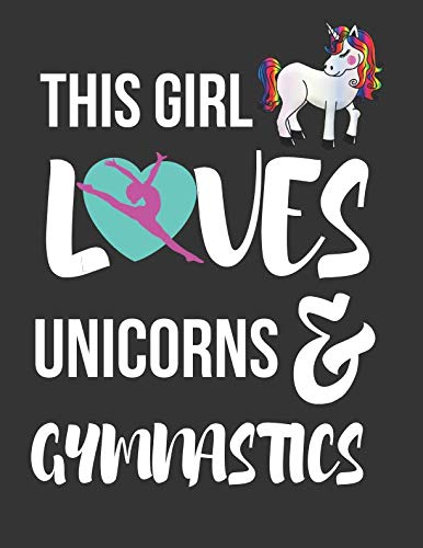This Girl Loves Unicorns & Gymnastics: Cute Novelty Unicorn & Gymnastics Gifts ~ Large College Ruled Lined Journal / Notebooks for Girls (Gymnastic Mat And Beam)