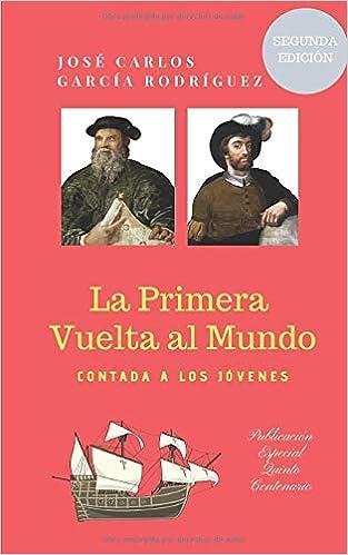 LA PRIMERA VUELTA AL MUNDO CONTADA A LOS JÓVENES: Amazon.es ...