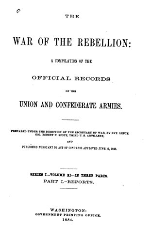 War of the Rebellion: The Official Records of the Union and Confederate Armies and Navies: Chapter 23 - The Peninsular Campaign, Virginia. Mar 17-Sep. 2, 1862. (Series 1 Volume 11 - 23 Official Printing