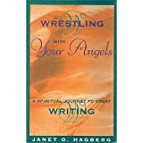 img - for Wrestling with Your Angels: A Spiritual Journey to Great Writing by Janet O. Hagnerg (1995-06-04) book / textbook / text book