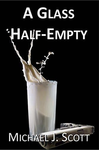 Half Glass Empty (A Glass Half-Empty (Spilled Milk Book 2))