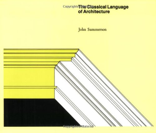 The Classical Language of Architecture by The MIT Press