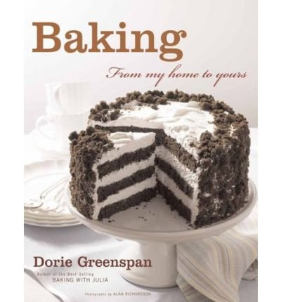 Baking: From My Home to Yours (Hardback) By (author) Dorie Greenspan