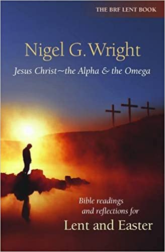 Book Jesus Christ - The Alpha and the Omega: Bible Readings and Reflections for Lent and Easter