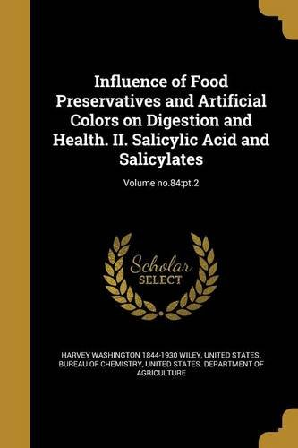 Download Influence of Food Preservatives and Artificial Colors on Digestion and Health. II. Salicylic Acid and Salicylates; Volume No.84: PT.2 PDF