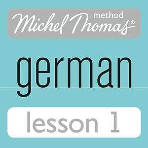 Michel Thomas Beginner German, Lesson 1 Hörbuch