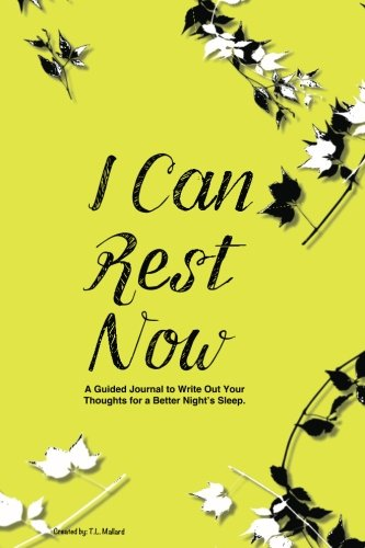 I Can Rest Now: A Guided Journal to Write out Your Thoughts for a Better Night's Sleep
