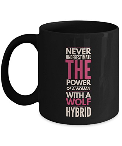 Never Underestimate The Power of a Woman with a Wolf Hybrid Mug - Black Coffee Cup - Dog Lover Gifts and Accessories