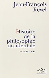 Histoire de la philosophie occidentale par Revel