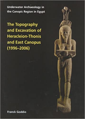 The Topography And Excavation Of Heracleion Thonis And East