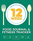 12-Week Food Journal and Fitness Tracker: Track
