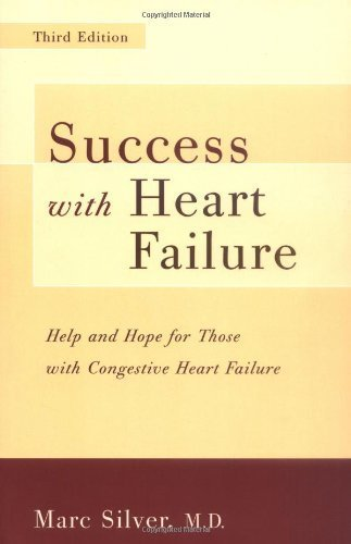 Success With Heart Failure Revised: Help And Hope For Those With Congestive Heart Failure