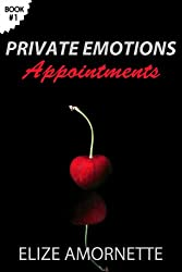 Private Emotions – Appointments (The Private Emotions Trilogy Book 1)